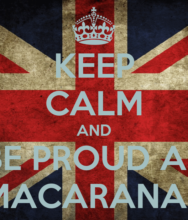 KEEP CALM AND BE PROUD AS MACARANAS