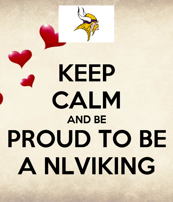 KEEP CALM AND BE PROUD TO BE A NLVIKING