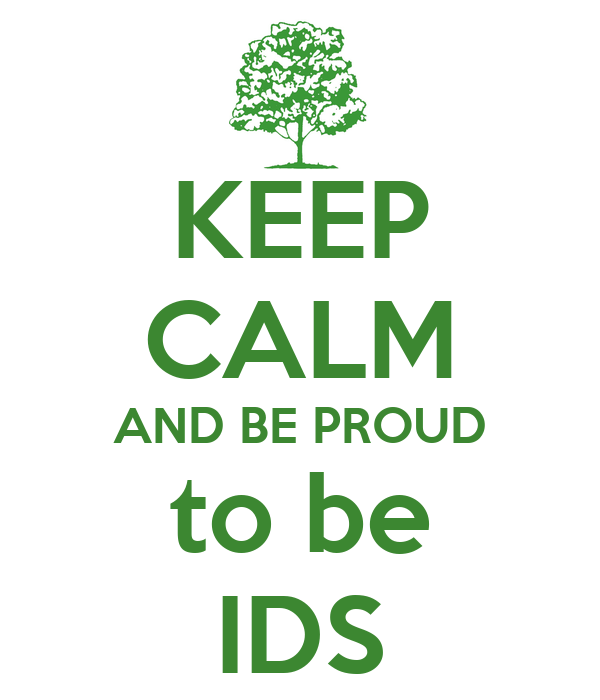 KEEP CALM AND BE PROUD to be IDS
