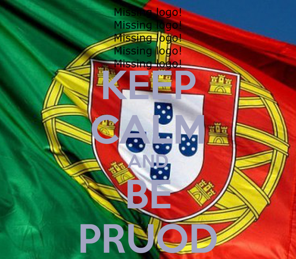 KEEP CALM AND BE PRUOD