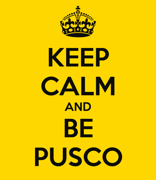 KEEP CALM AND BE PUSCO