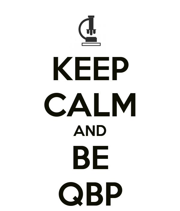 KEEP CALM AND BE QBP