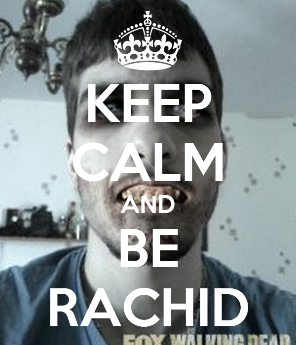 KEEP CALM AND BE RACHID