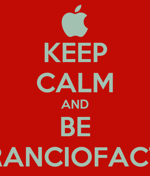 KEEP CALM AND BE RANCIOFACT