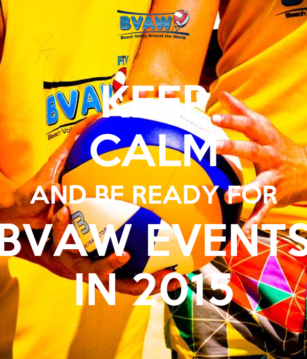 KEEP CALM AND BE READY FOR BVAW EVENTS IN 2015
