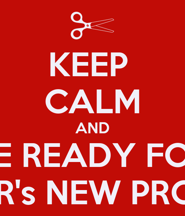 KEEP  CALM AND BE READY FOR POUA R's NEW PROGRAM