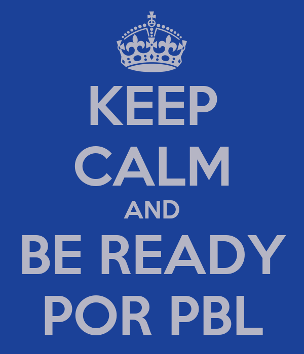 KEEP CALM AND BE READY POR PBL
