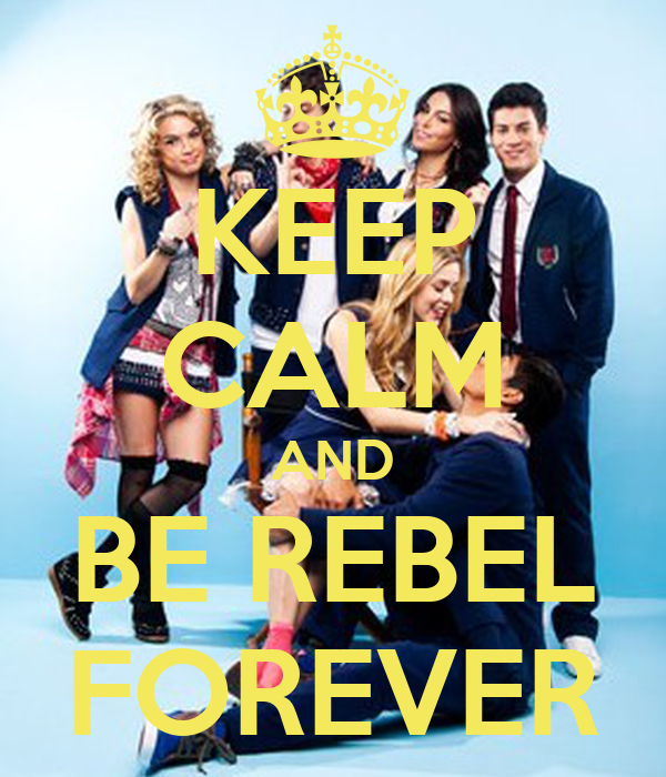 KEEP CALM AND BE REBEL FOREVER