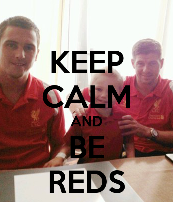 KEEP CALM AND BE REDS