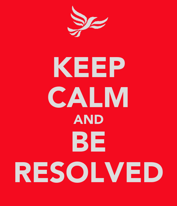 KEEP CALM AND BE RESOLVED