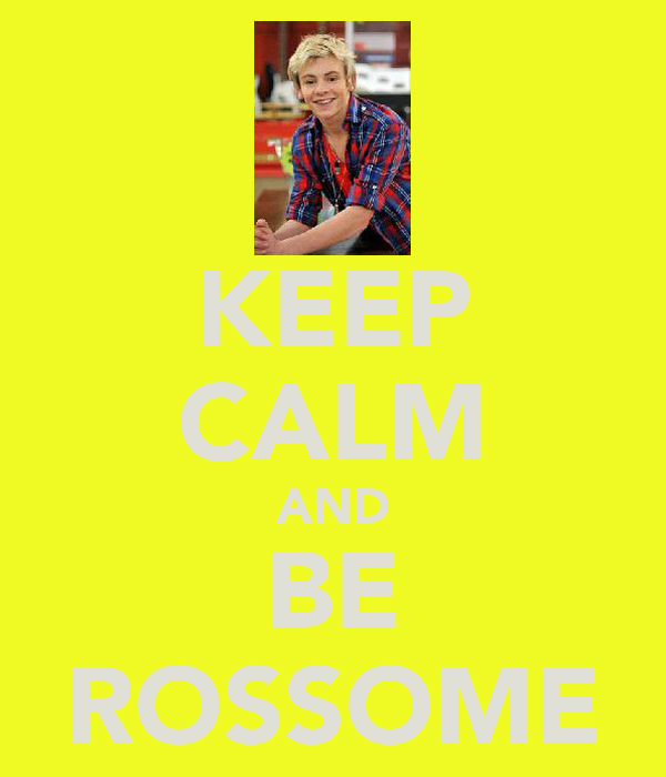 KEEP CALM AND BE ROSSOME