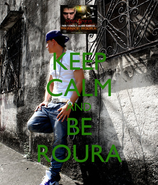 KEEP CALM AND BE ROURA
