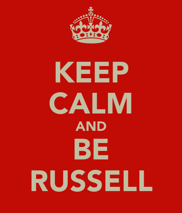 KEEP CALM AND BE RUSSELL