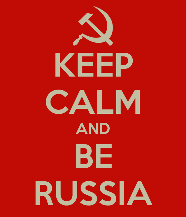 KEEP CALM AND BE RUSSIA