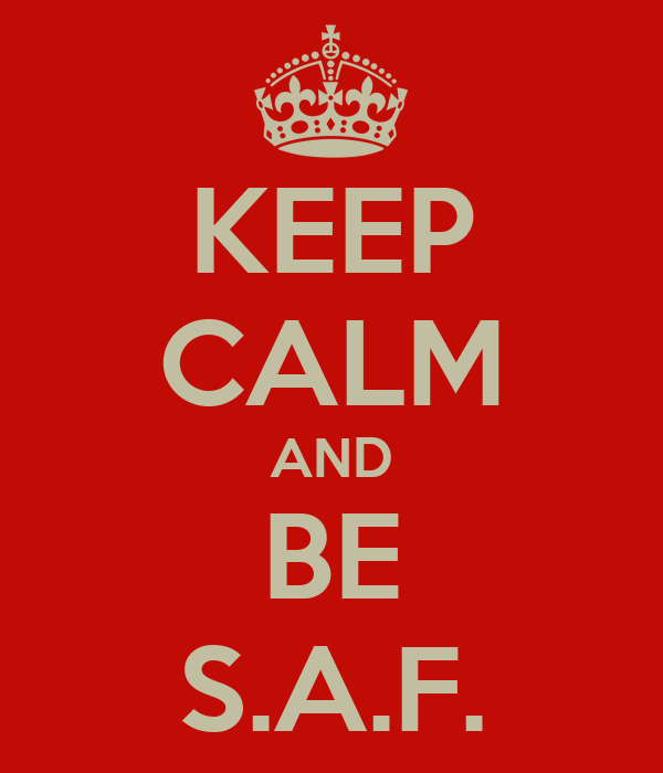 KEEP CALM AND BE S.A.F.