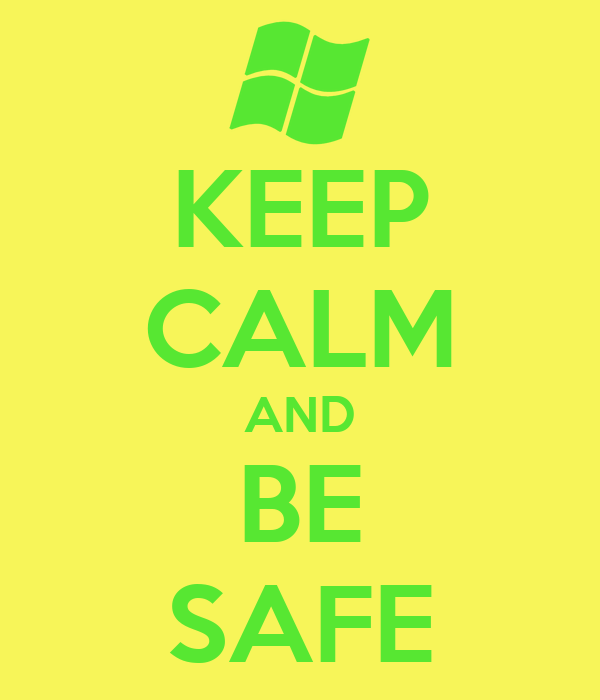 KEEP CALM AND BE SAFE