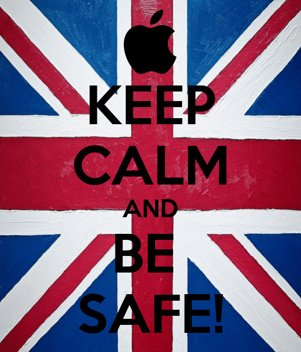 KEEP CALM AND BE  SAFE!
