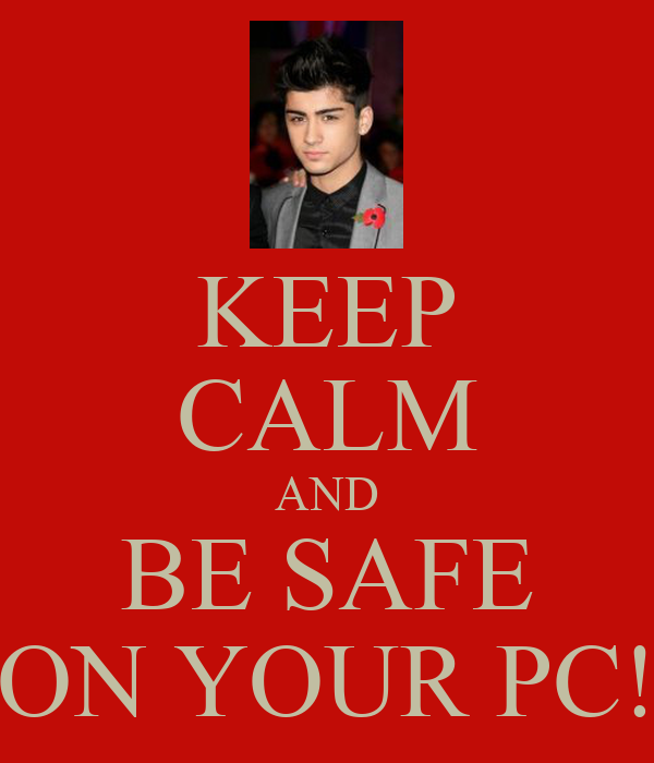 KEEP CALM AND BE SAFE ON YOUR PC!