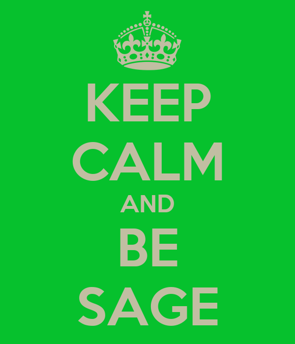 KEEP CALM AND BE SAGE