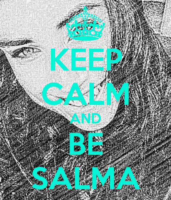 KEEP CALM AND BE SALMA