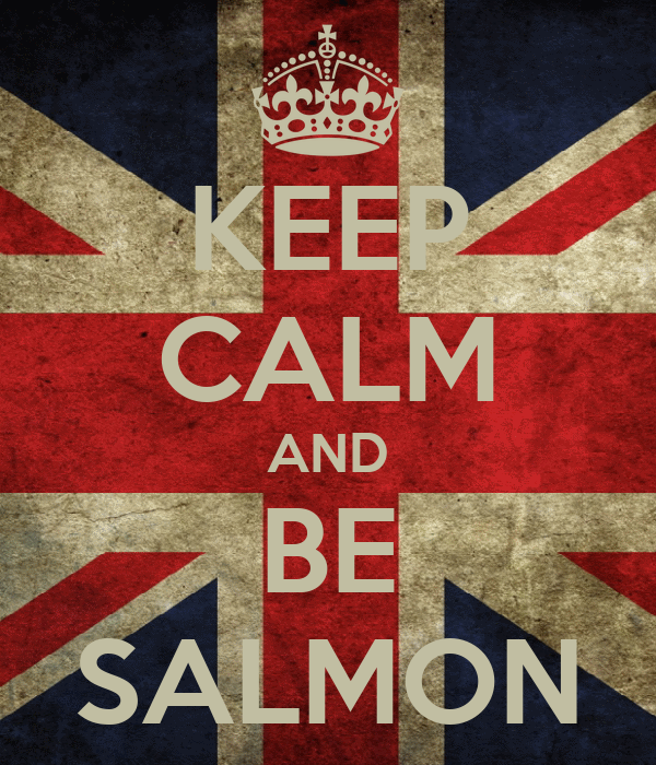 KEEP CALM AND BE SALMON