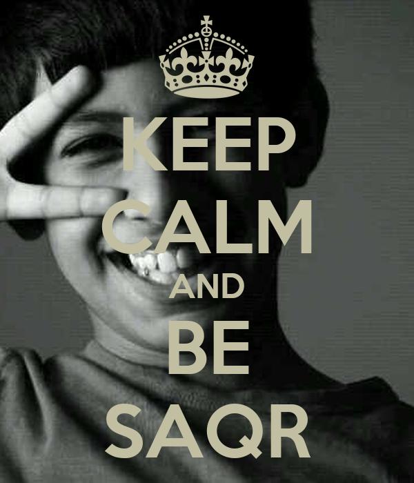 KEEP CALM AND BE SAQR