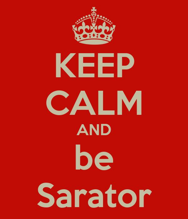 KEEP CALM AND be Sarator