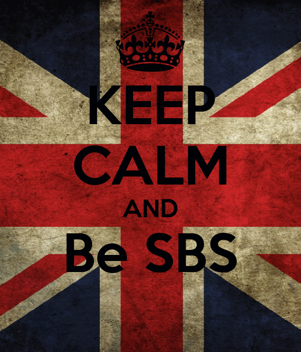KEEP CALM AND Be SBS