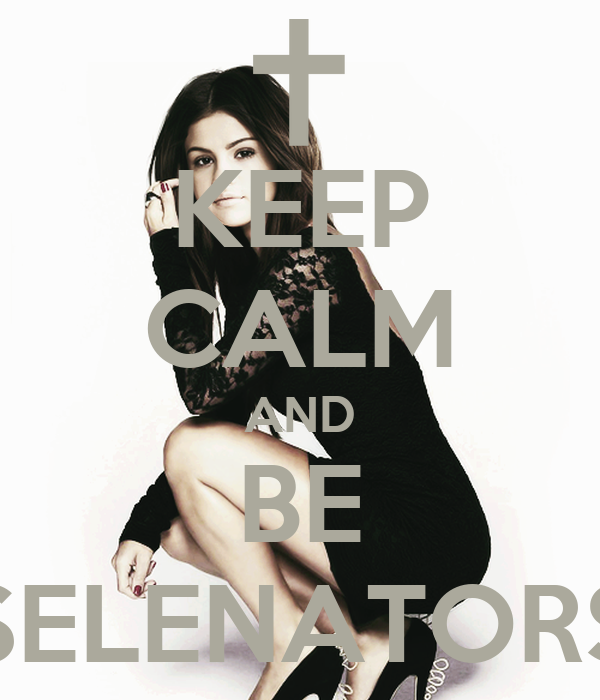 KEEP CALM AND BE SELENATORS