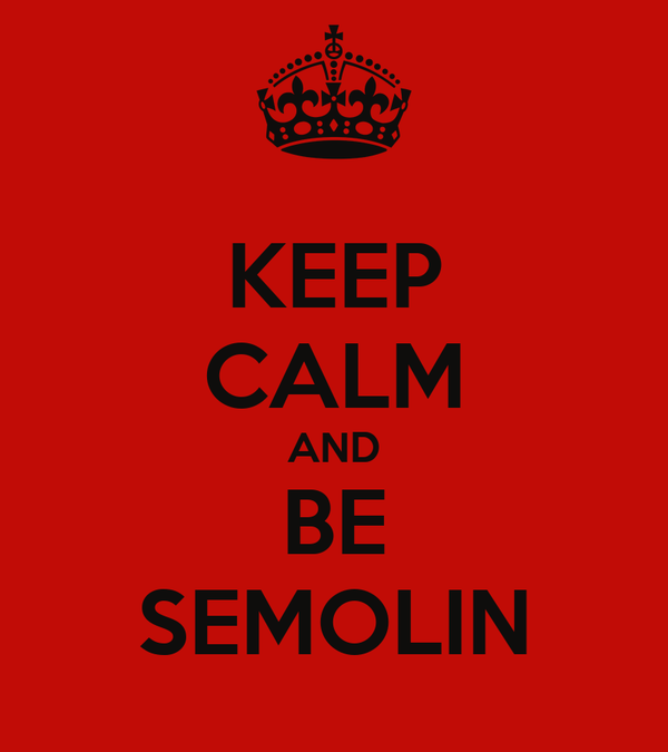 KEEP CALM AND BE SEMOLIN