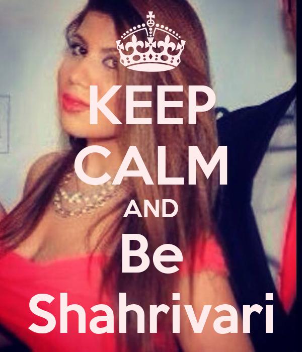 KEEP CALM AND Be Shahrivari