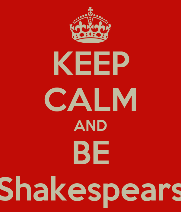 KEEP CALM AND BE Shakespears