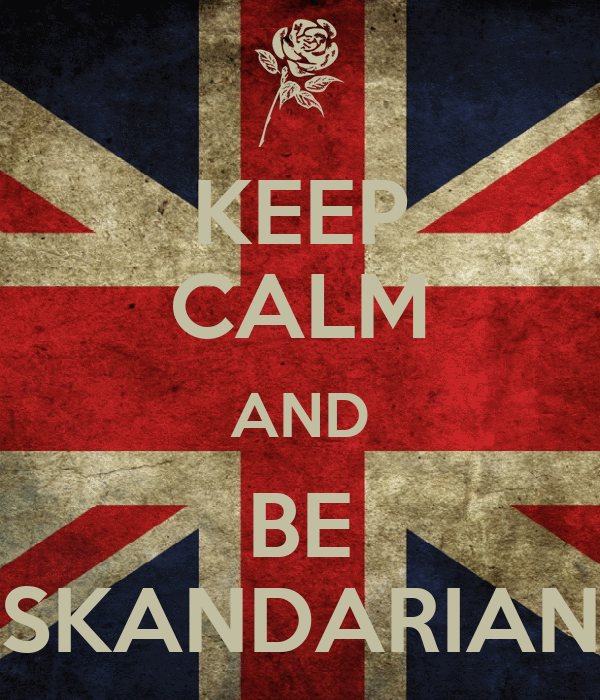 KEEP CALM AND BE SKANDARIAN