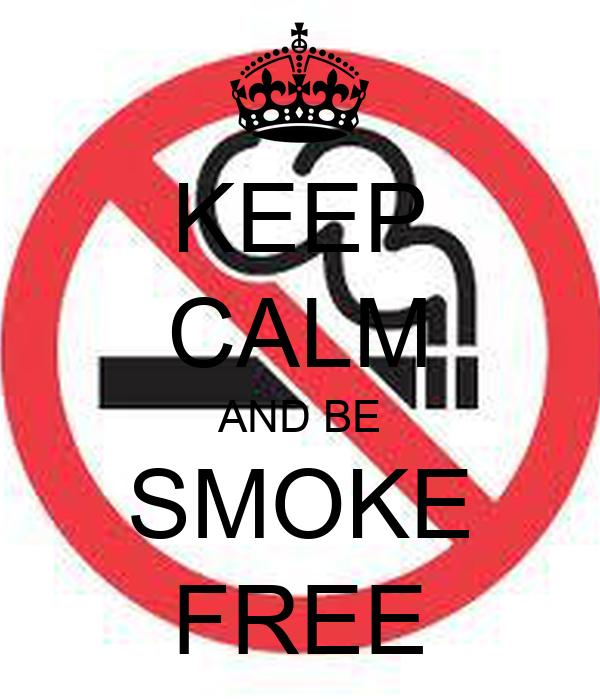 KEEP CALM AND BE SMOKE FREE