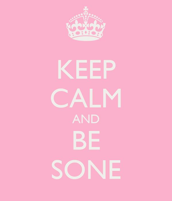 KEEP CALM AND BE SONE