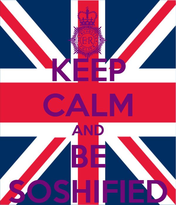 KEEP CALM AND BE SOSHIFIED