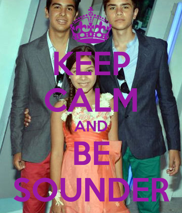 KEEP CALM AND BE SOUNDER