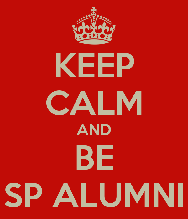 KEEP CALM AND BE SP ALUMNI