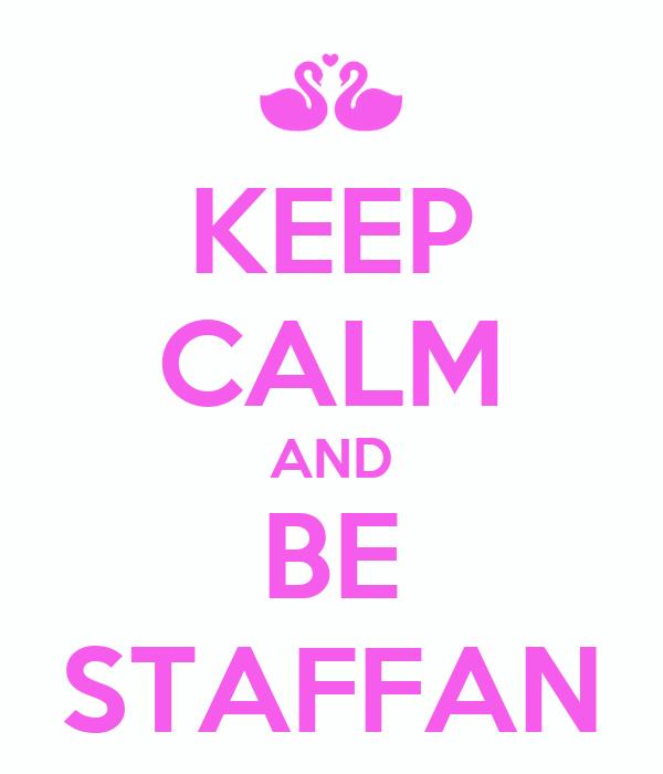 KEEP CALM AND BE STAFFAN