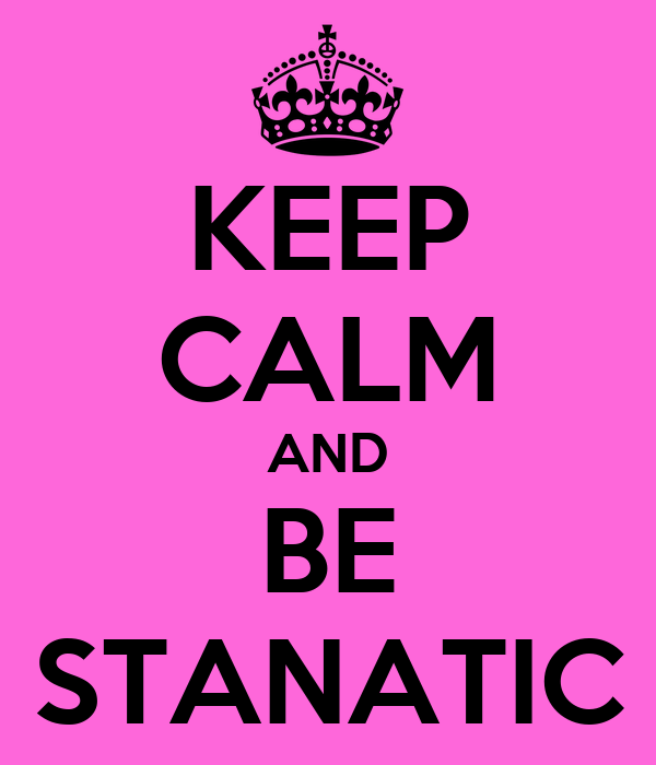 KEEP CALM AND BE STANATIC