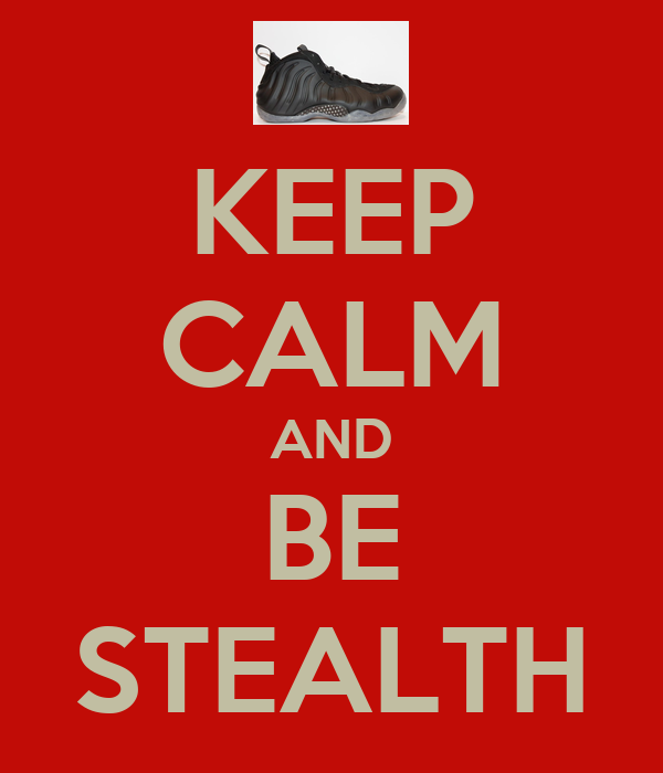 KEEP CALM AND BE STEALTH