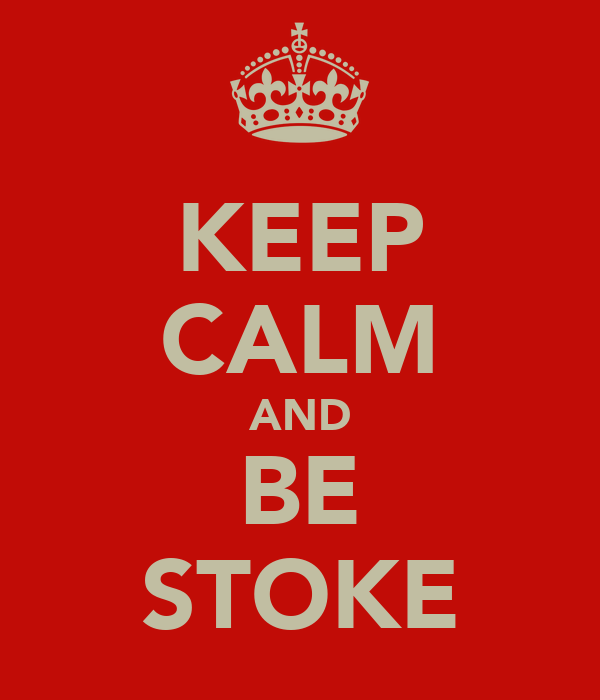 KEEP CALM AND BE STOKE