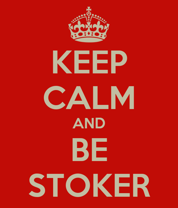 KEEP CALM AND BE STOKER