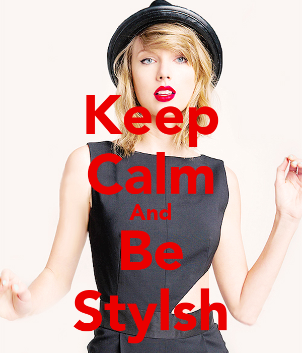Keep Calm And Be Stylsh