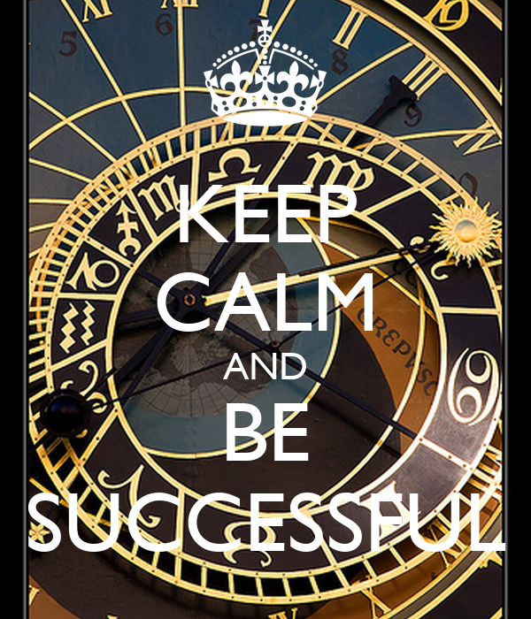KEEP CALM AND BE SUCCESSFUL