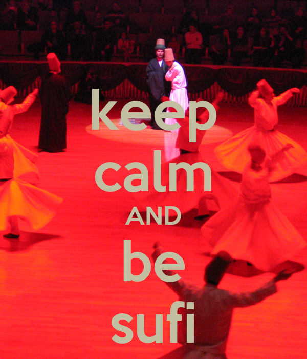 keep calm AND be sufi