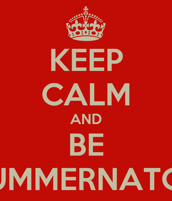 KEEP CALM AND BE SUMMERNATOR