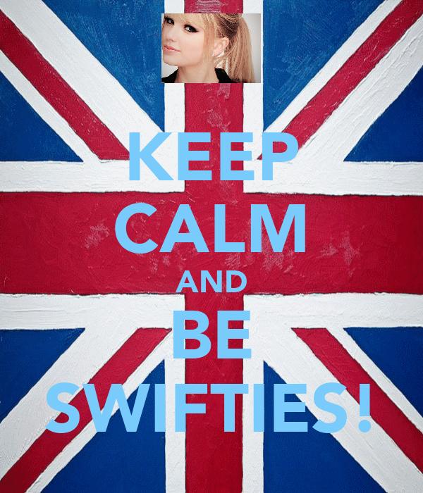KEEP CALM AND BE SWIFTIES!