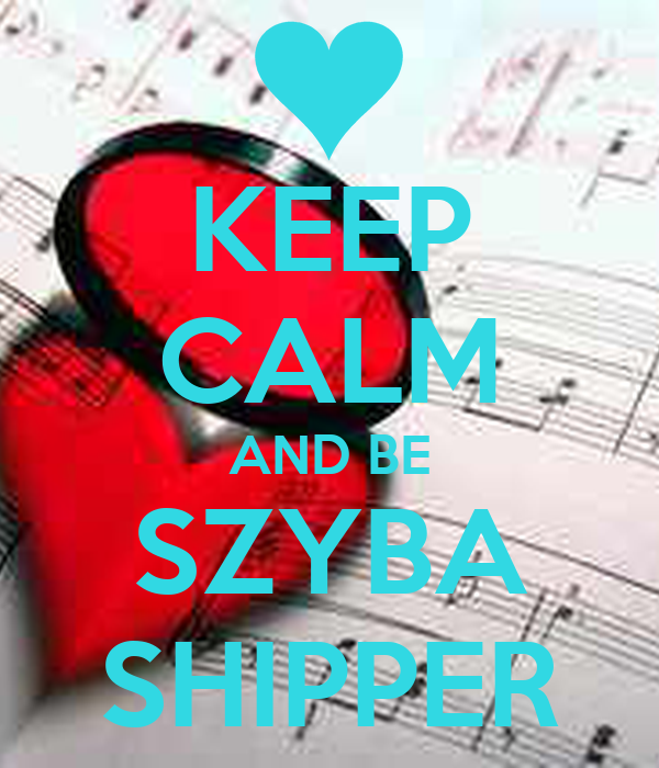 KEEP CALM AND BE SZYBA SHIPPER