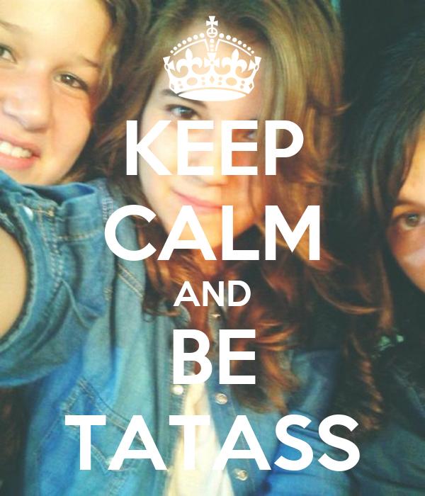 KEEP CALM AND BE TATAS∞